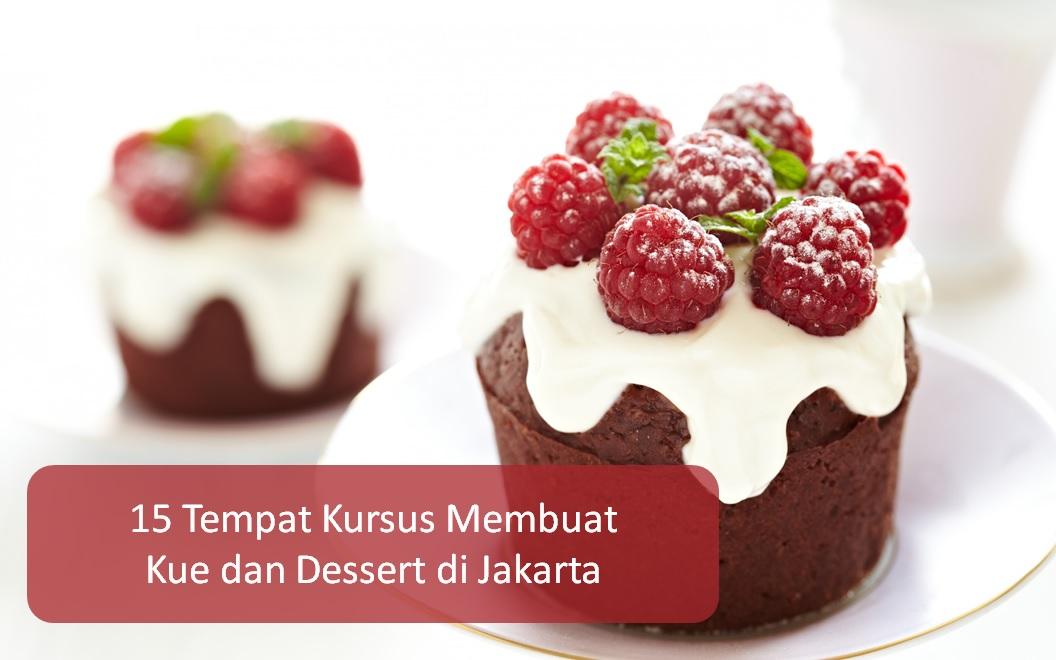 15 Tempat Kursus Membuat Kue dan Dessert di Jakarta
