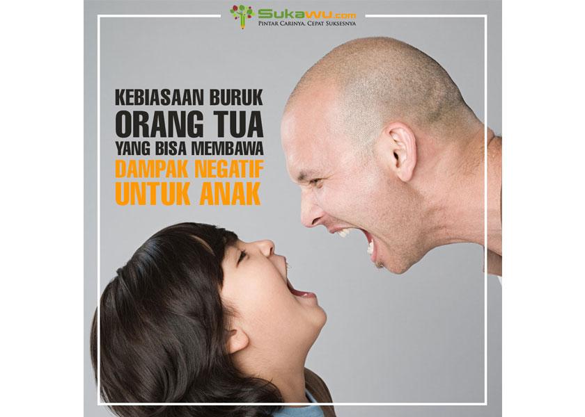 Kebiasaan Buruk Orang Tua Yang Membawa Dampak Negatif Untuk Anak